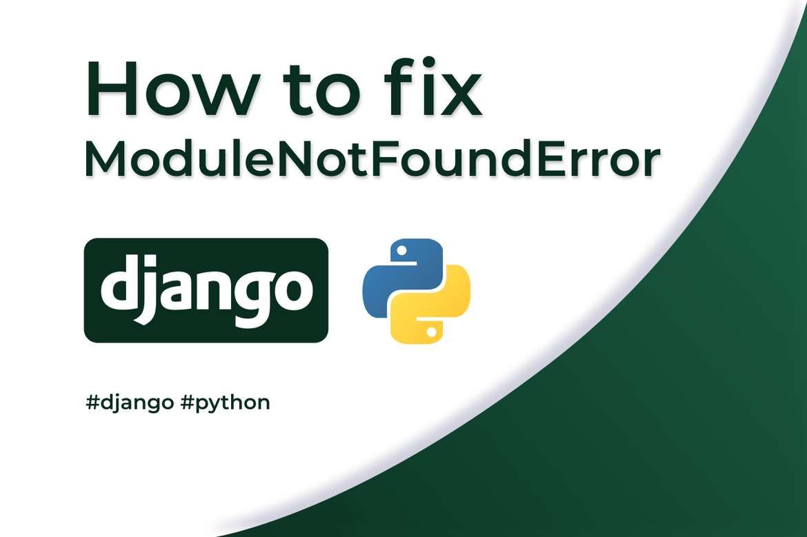 How to fix ModuleNotFoundError in Django?